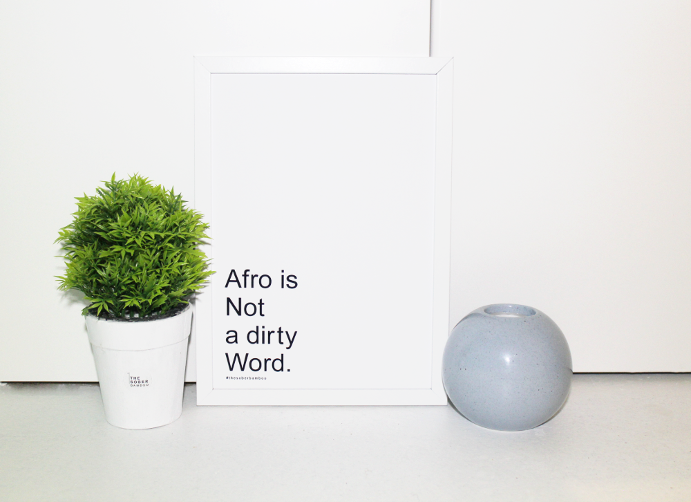Image of Afro Is Not A Dirty Word - FRAMELESS A4 DECOR PRINT