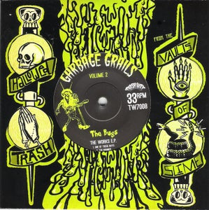 """Image of Out Now. 7"""" EP. The Bugs : The Works.     Garbage Grails Vol 2.   Ltd Edition."""