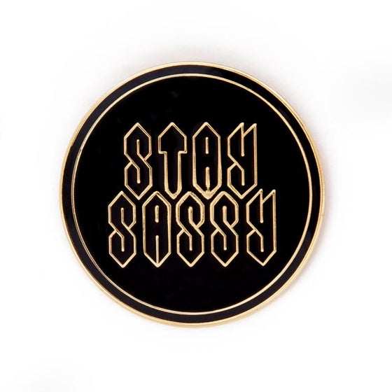 Image of Stay Sassy Pin