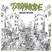 Image of TYRRANICIDE - God Save The Scene (Deluxe Edition)