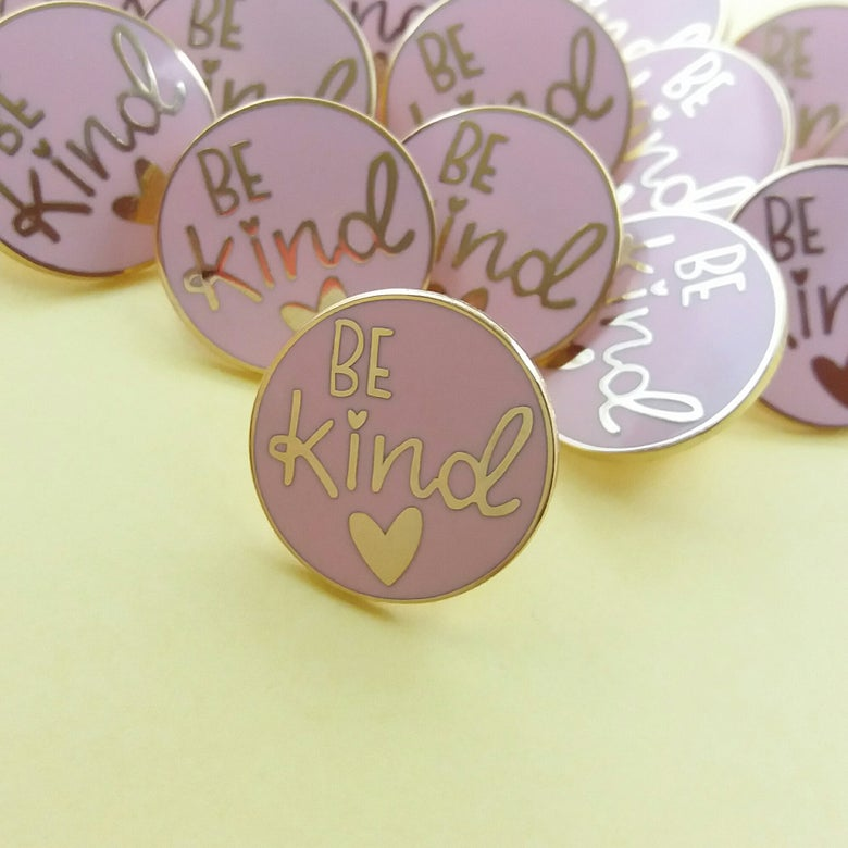 Image of Be Kind - Hard Enamel Pin