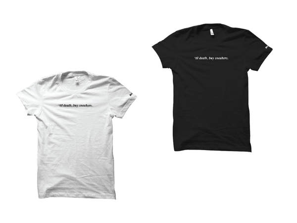 "Image of 'TIL DEATH, BUY SNEAKERS. ""BLACK OR WHITE"" T-SHIRT"