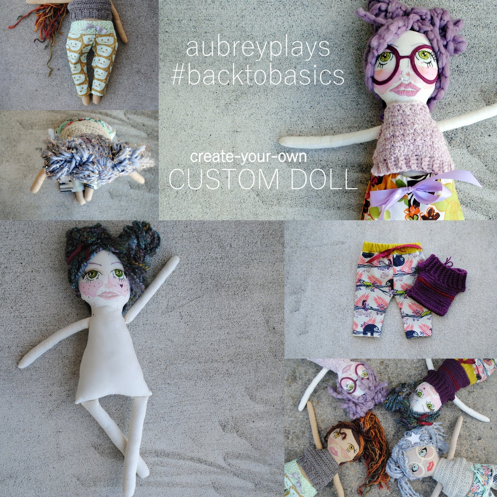 Image of CUSTOM. CREATE-YOUR-OWN.  aubreyplays back to basics doll.