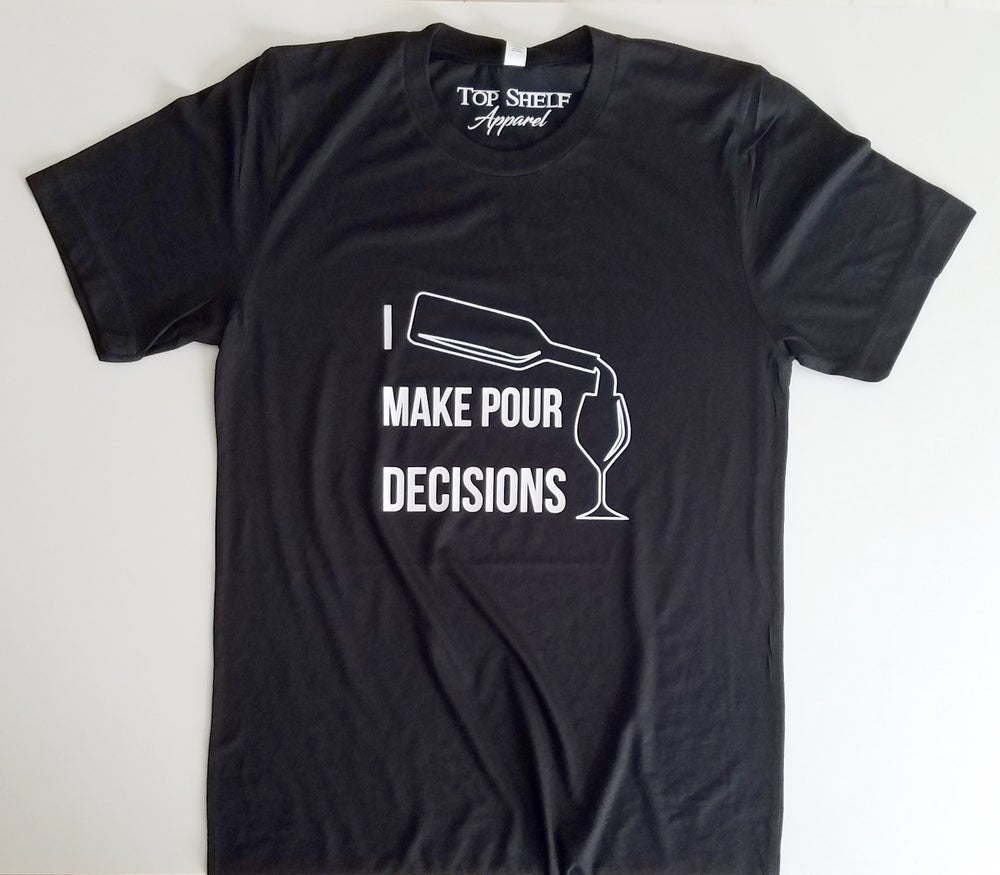 Image of I Make Pour Decisions - poly crew