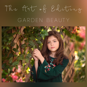 Image of The Art of Editing - Garden Beauty