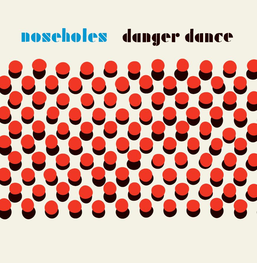 Image of Noseholes - Danger Dance LP