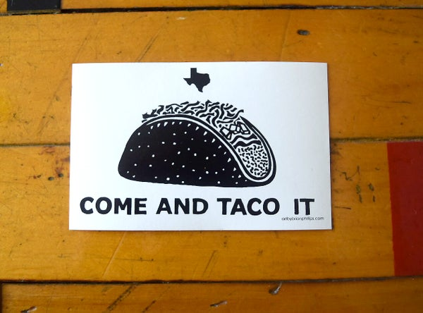 Image of COME AND TACO IT - Sticker • FREE SHIPPING!