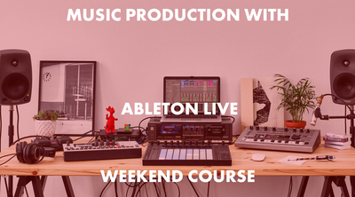 Image of Weekend Ableton Live Course