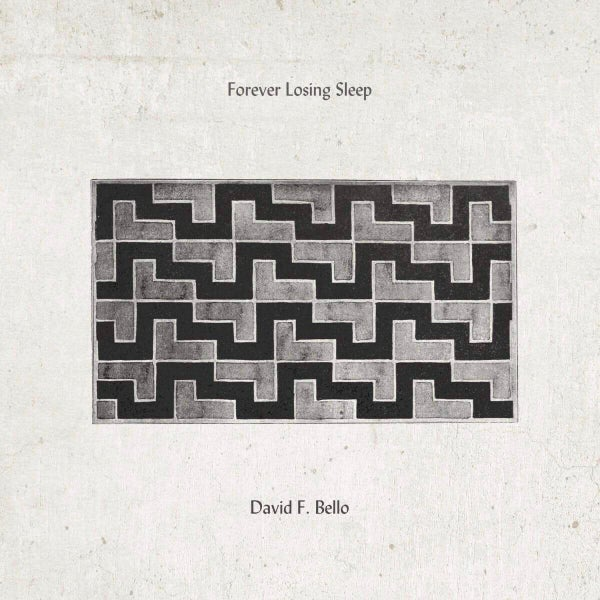 Image of Forever Losing Sleep / David F. Bello split