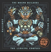 Image of The Mound Builders / Hailshot / The Lurking Corpses / No/Breaks