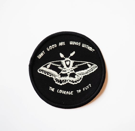 Image of what good are wings without the courage to fly patch