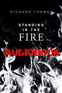 Image of Standing In The Fire Audiobook