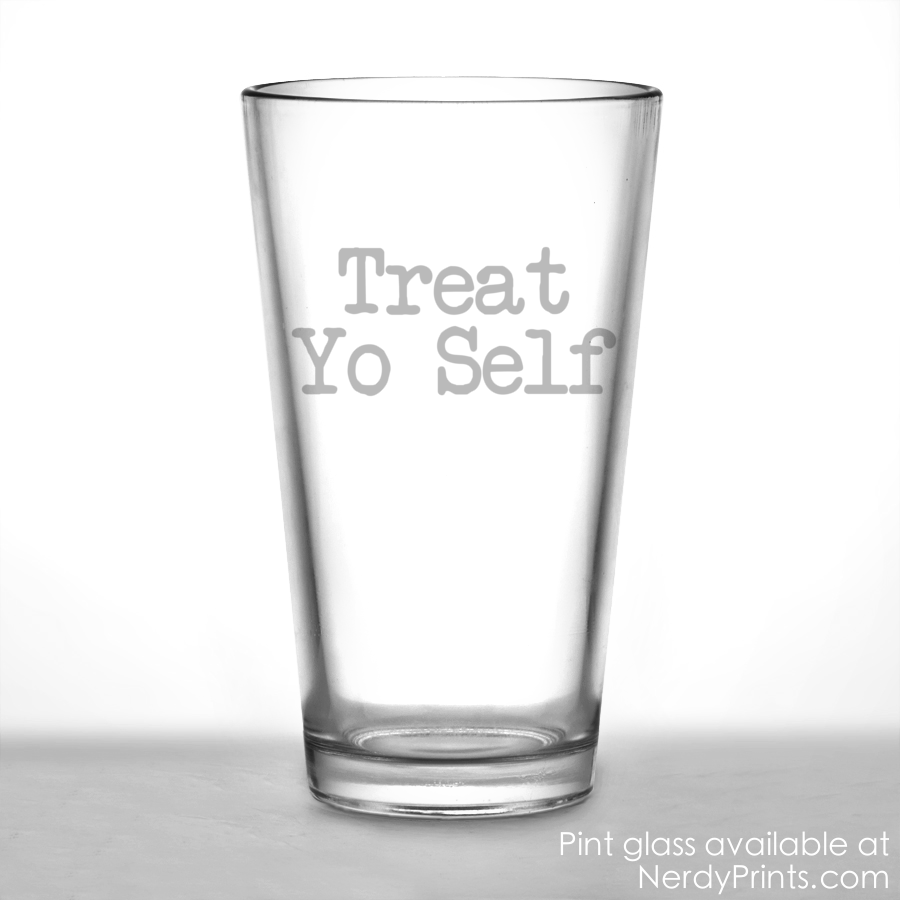 Image of Treat Yo Self Pint Glass
