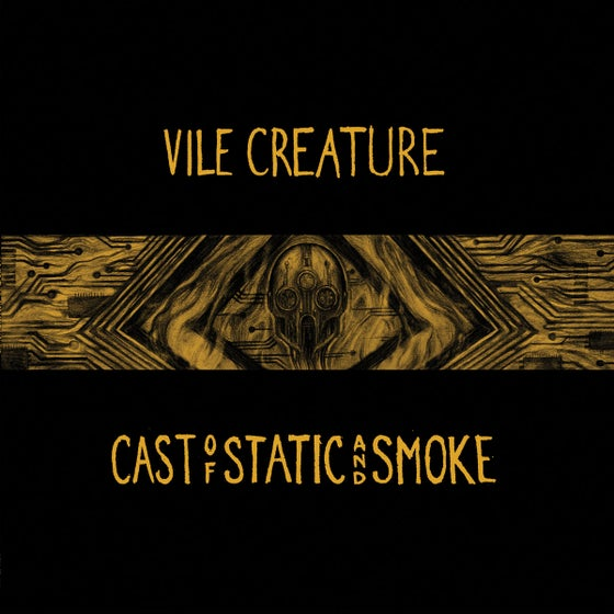 Image of Vile Creature - Cast of Static and Smoke LP (DC34) PRE-ORDER