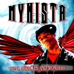 Image of MYNISTA: Signs, Miracles, And Wonders [Full Length CD/2007]