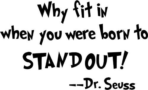 Image of Why fit in when you were born to standout