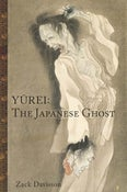 Image of Yurei: The Japanese Ghost (paperback)