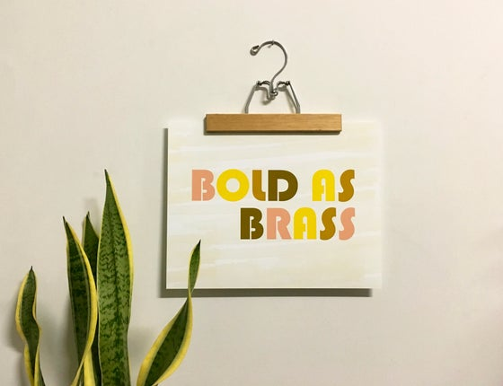 Image of Bold as Brass-11 x 14 print