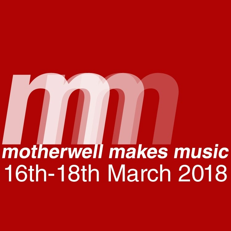 Image of Weekend Ticket - Motherwell Makes Music 2018