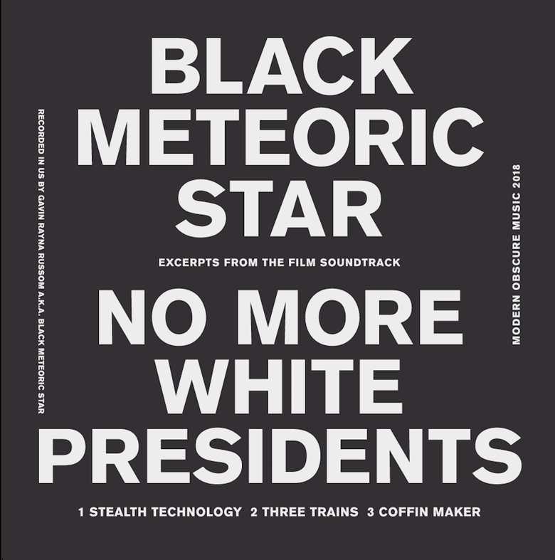 Image of Black Meteoric Star aka Gavin Rayna Russom - NO MORE WHITE PRESIDENTS