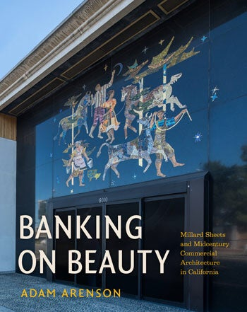 Image of Banking on Beauty Millard Sheets and Midcentury Commercial Architecture in California