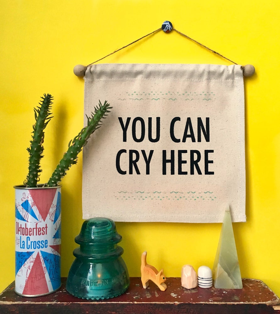 Image of You Can Cry Here- Small Wall Banner