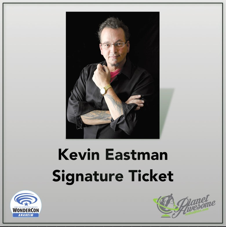 Image of Kevin Eastman Signature Ticket for WonderCon Anaheim 2018
