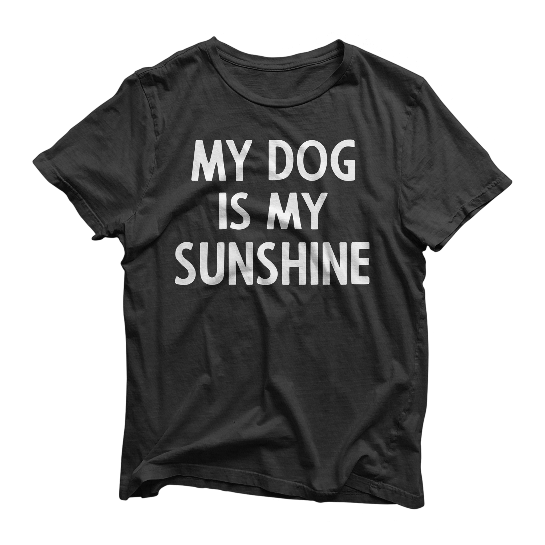 Image of MY DOG IS MY SUNSHINE