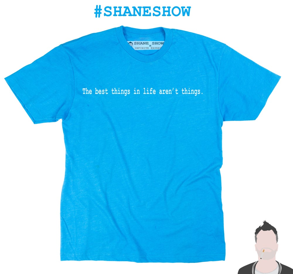 Image of Best Things Tee (#SHANESHOW)
