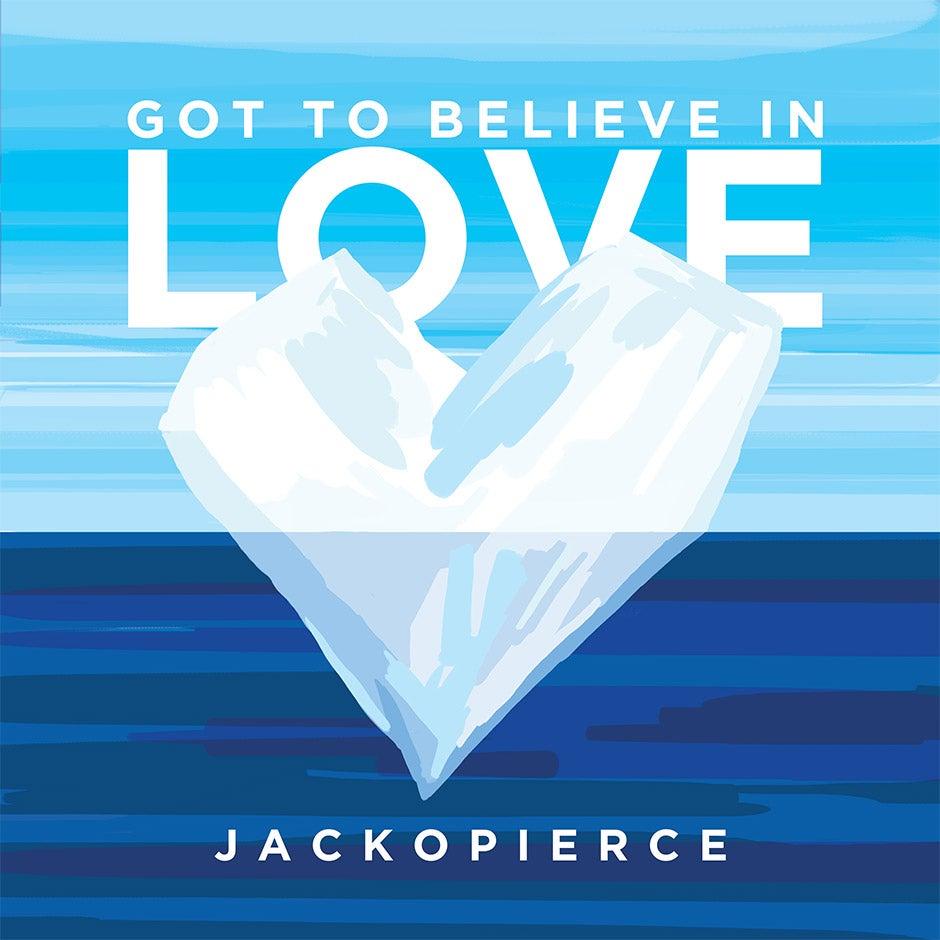 Image of Got To Believe In Love - Digital