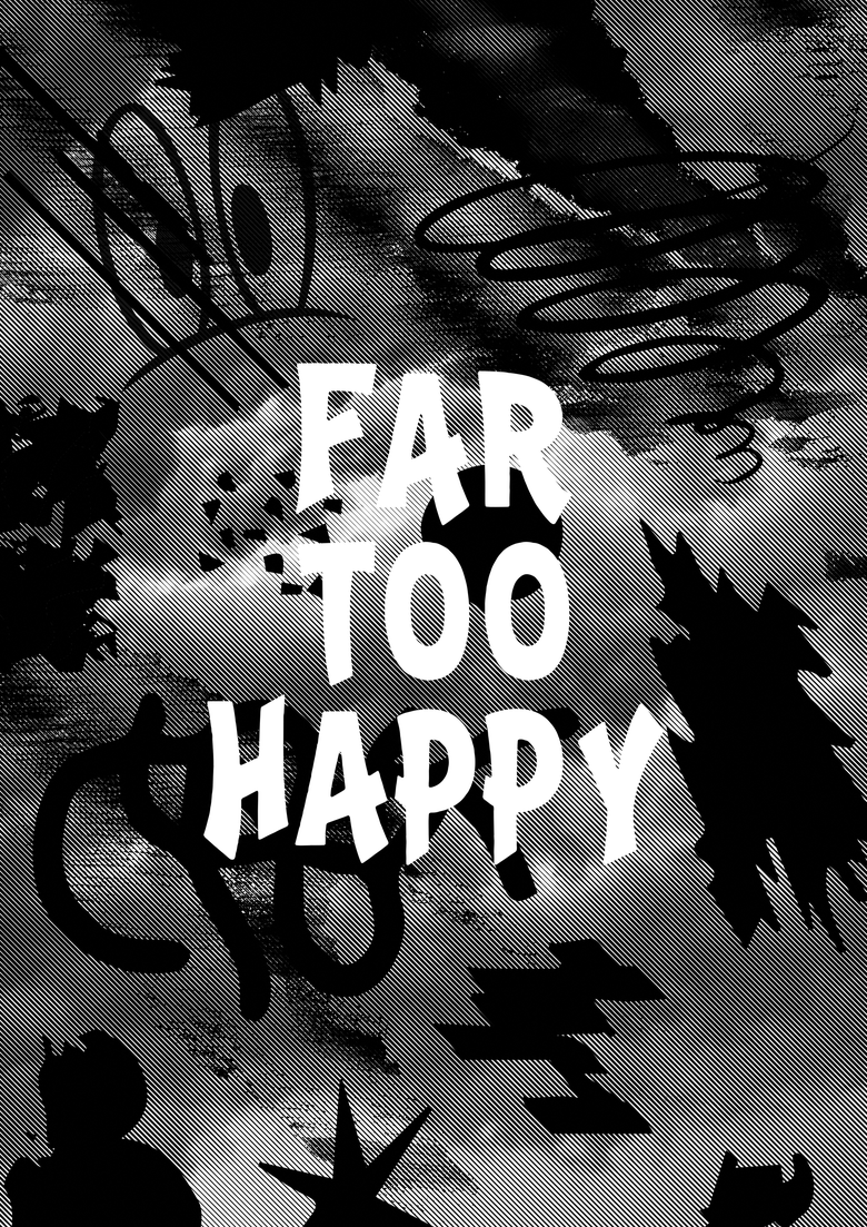 Image of Far Too Happy