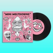"Image of Mini Meltdowns 7""/CD Pre-Order (Ships by 4/20/18)"