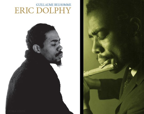 Image of A paraître : Eric Dolphy de Guillaume Belhomme