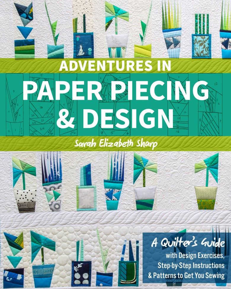 Image of PREORDER: Adventures in Paper Piecing & Design (SHIPPING SEPTEMBER)