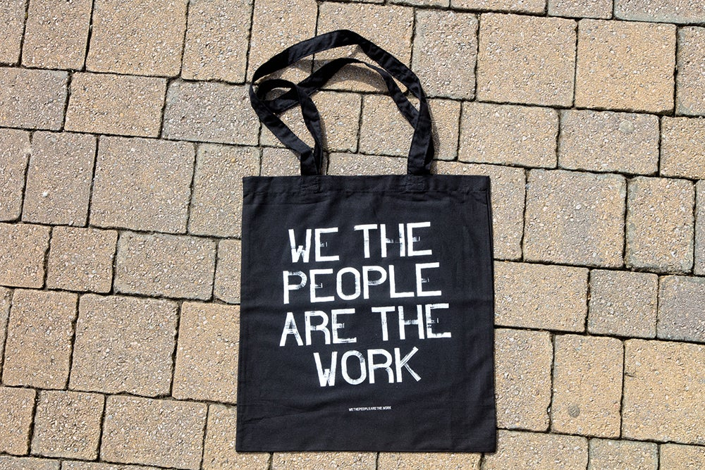 Image of We The People Are The Work Tote Bag