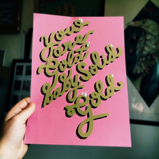 Image of You are gold baby solid gold A4 print