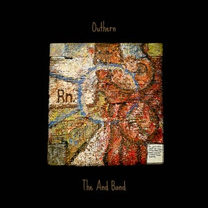 Image of The And Band - Outhern (Spacecase/Selection)