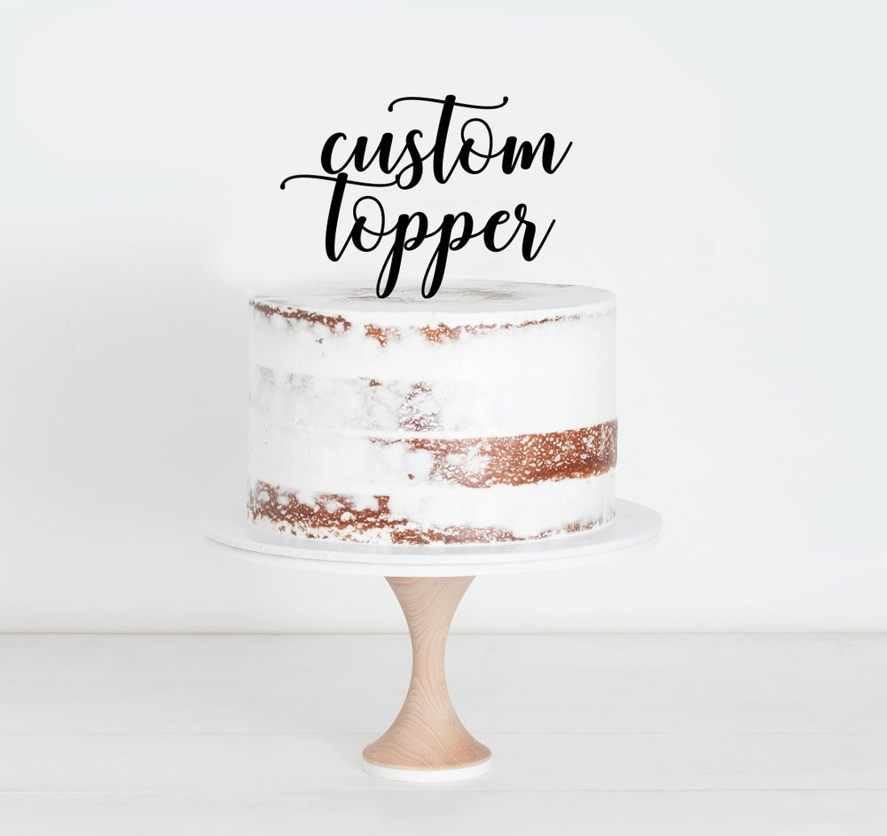 Image of Custom Topper Quoted $30