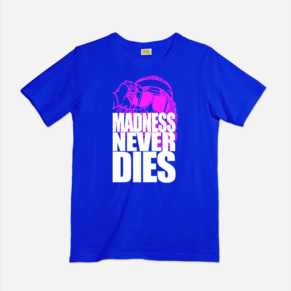 Image of Madness Never Dies shirt
