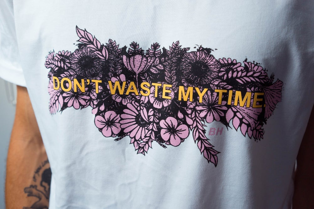 Image of Belle Haven 'Don't Waste My Time' Tee