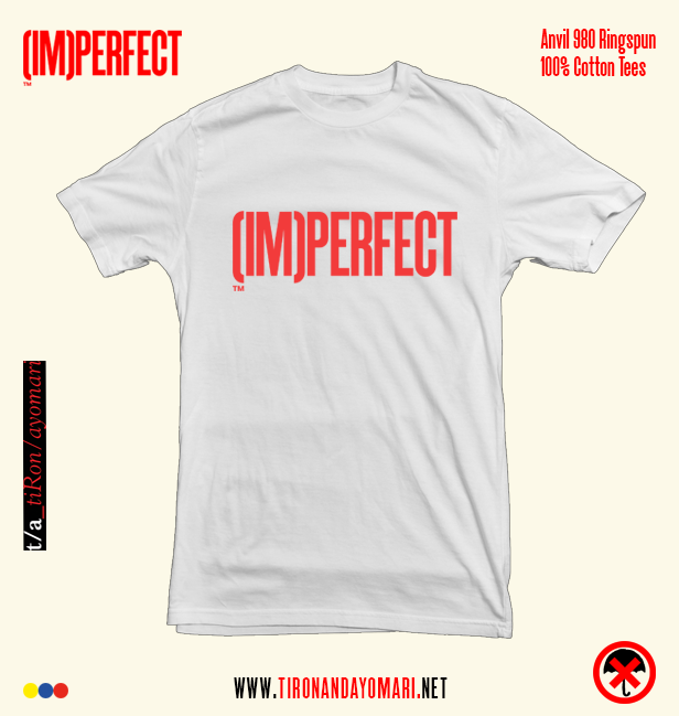 Image of (IM)PERFECT Tee (White)  ***PRE-SALE***