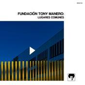 """Image of Fundacion Tony Manero """"Lugares Comunes"""" Deluxe"""