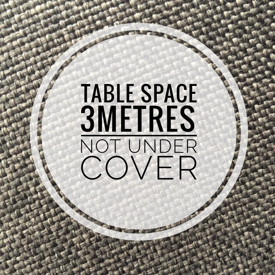 Image of Table Space 3m NOT under cover May 12th