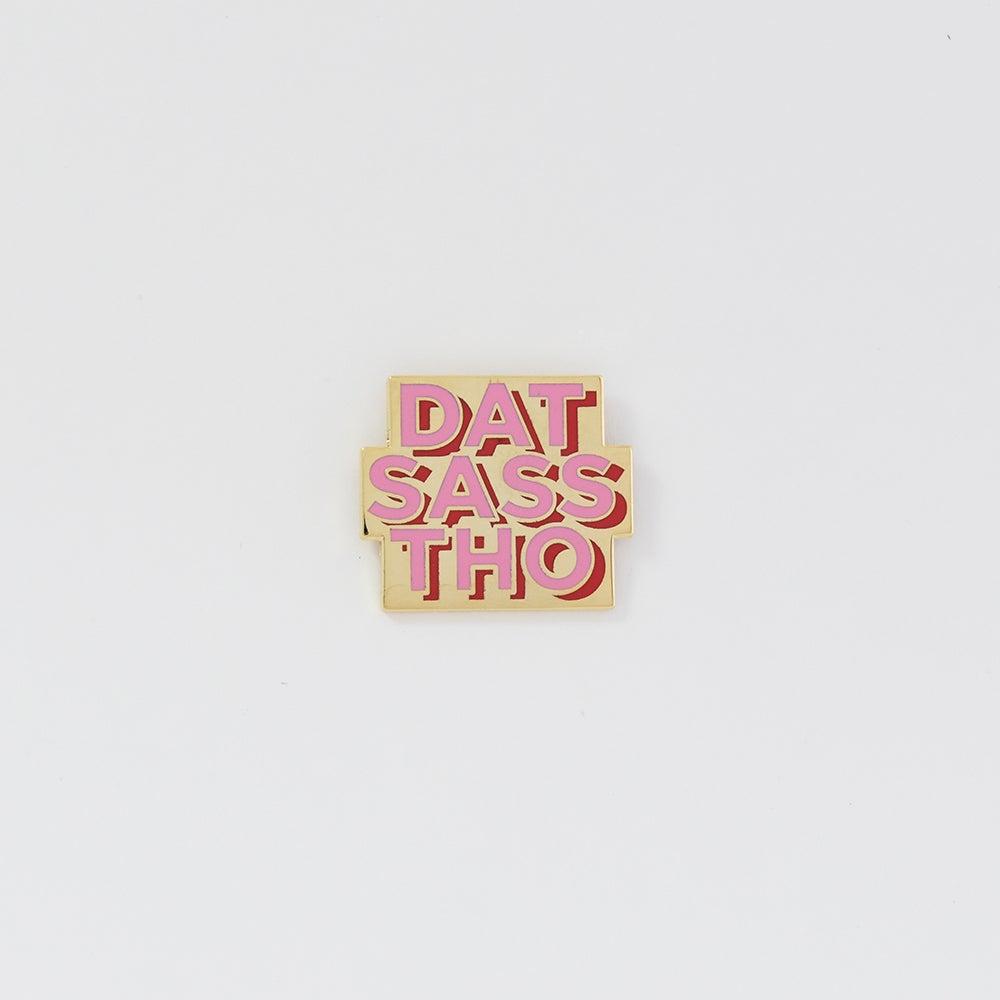 Image of Dat Sass Pin