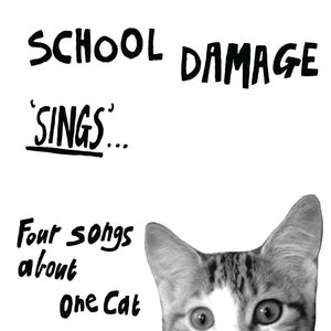 "Image of SCHOOL DAMAGE - 'Sings... Four Songs About one Cat' 7"" (PRE-ORDER)"
