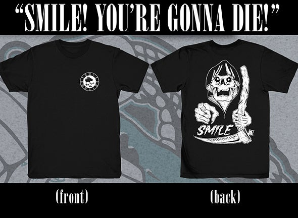 "Image of SHIRT ""Smile! You're Gonna Die!"" (REAPER)"