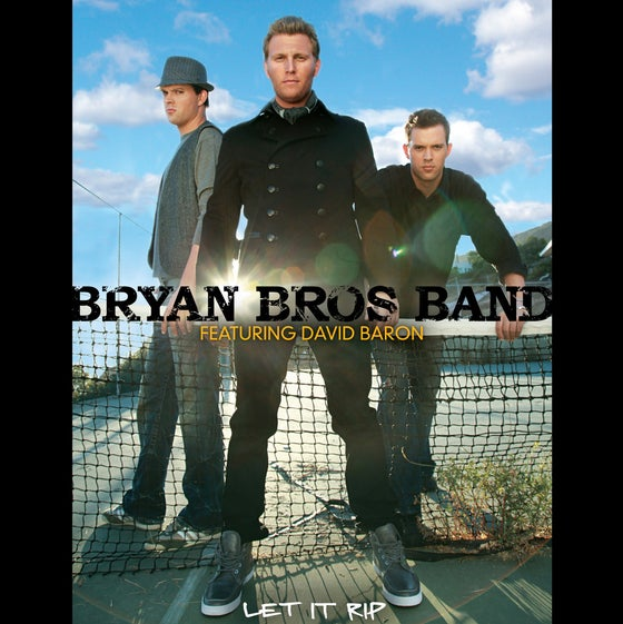 Image of Bryan Bros Band feat. David Baron - Let It Rip