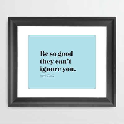 Be So Good they can't Ignore You - HOUSE15143