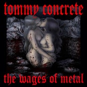 Image of The Wages of Metal (book) Tommy Concrete 2010
