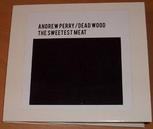 Image of Andrew Perry / Dead Wood - The Sweetest Meat